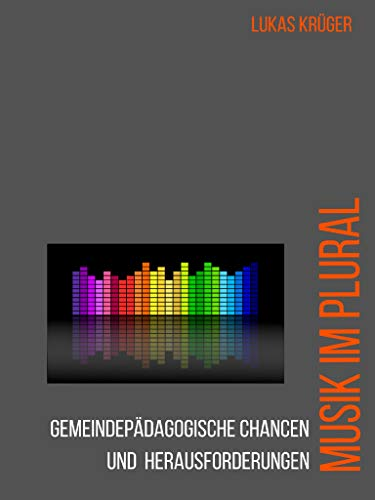 Musik im Plural: Gemeindepädagogische Chancen und Herausforderungen