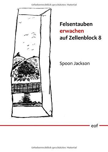Felsentauben erwachen auf Zellenblock 8: Gedichte und Prosa: übersetzt von Rainer Komers (edition offenes feld)