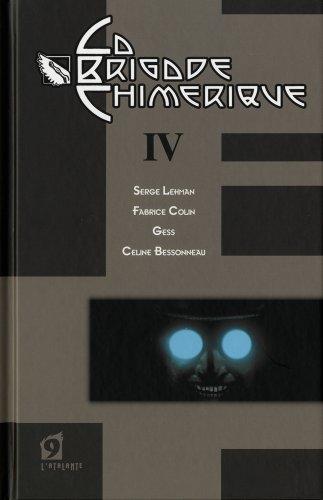 La Brigade chimérique, livre 4