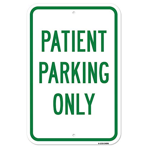"Patient Parking Only | 12"" X 18"" Heavy-Gauge Aluminum Rust Proof Parking Sign 
