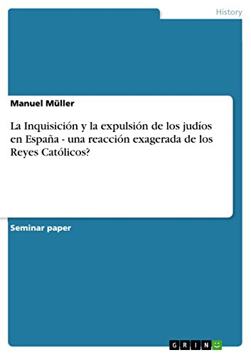 La Inquisición y la expulsión de los judíos en España - una reacción exagerada de los Reyes Católicos? eBook: Müller, Manuel: Amazon.es: Tienda Kindle