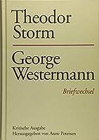 Theodor Storm - George Westermann: Briefwechsel. Kritische Ausgabe