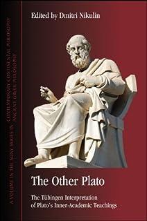 The Other Plato: The Tübingen Interpretation of Plato`s Inner-Academic Teachings (SUNY series in Ancient Greek Philosophy)