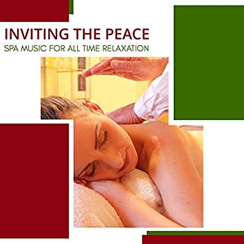 Inviting The Peace - Spa Music For All Time Relaxation