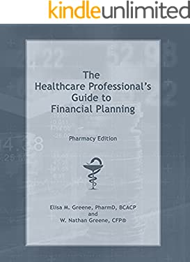 The Healthcare Professional's Guide to Financial Planning: Pharmacy Edition