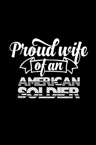 Proud Wife Of An American Soldier: Deployment Gifts for Military Wife, Deployment Gift Ideas for Her, Unique Deployment Ideas (Alternative to Card), Small Diary