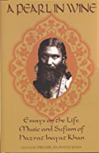 A Pearl in Wine: Essays in the Life, Music and Sufism of Hazrat Inayat Khan