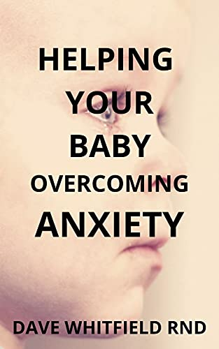 HELPING YOUR BABY OVERCOMING ANXIETY (English Edition)
