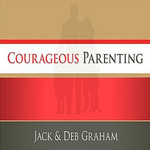 Courageous Parenting  audiobook cover art