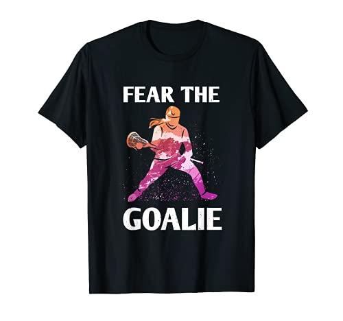 Fear the Goalie Lacrosse Stick & Helmet Women & Girls T-Shirt