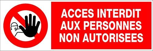 Panneau Accès interdit aux personnes non autorisées - Rigide 450x150mm