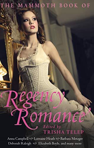 The Mammoth Book of Regency Romance (Mammoth Books, Band 445)