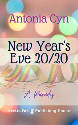 New Year's Eve 20/20: A parody (English Edition)