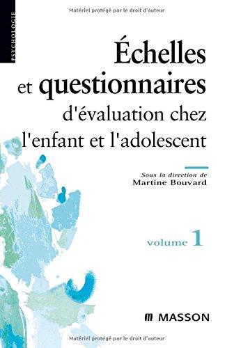 Échelles et questionnaires dévaluation chez lenfant et ladolescent. Volume 1