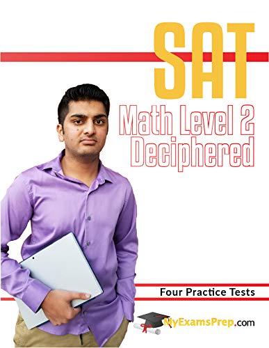 SAT Math Level 2 Deciphered - 4 Practice Tests (MyExamsPrep) (English Edition)
