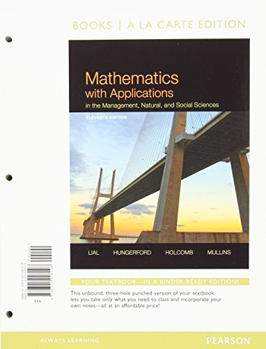 Mathematics with Applications In the Management, Natural, and Social Sciences, Books a la Carte Edition (11th Edition)