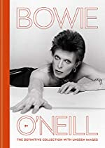 Bowie by O'Neill - The definitive collection with unseen images de Terry O'Neill