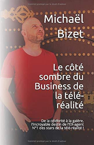 Le côté sombre du Business de la Télé-Réalité (French Edition)