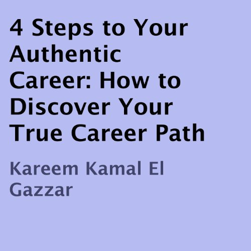 4 Steps to Your Authentic Career audiobook cover art