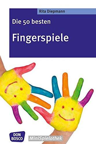 Die 50 besten Fingerspiele. Die Fingerspiele-Hits der fantastischen Fünf! (Don Bosco MiniSpielothek)