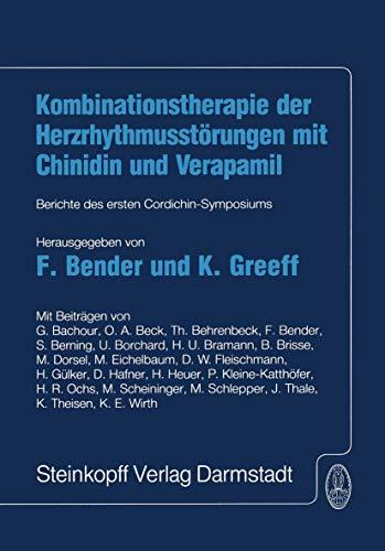 Kombinationstherapie der Herzrhytmusstörungen mit Chinidin und Verapamil: Berichte des ersten Cordichin-Symposiums