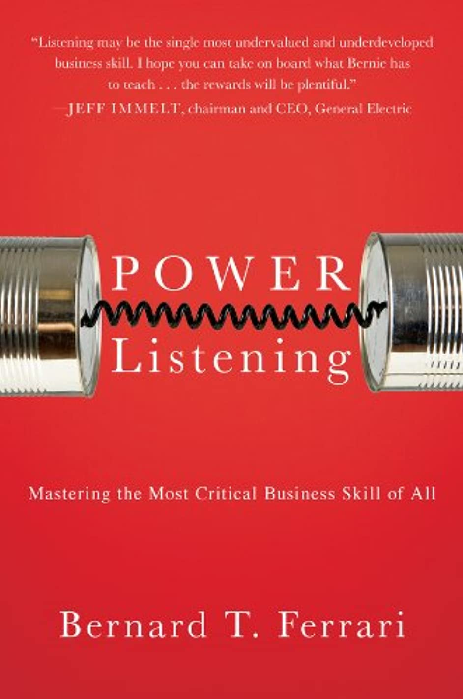 特徴移民暴力Power Listening: Mastering the Most Critical Business Skill of All (English Edition)