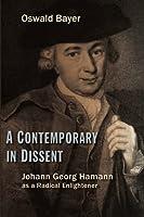 A Contemporary in Dissent: Johann Georg Hamann as a Radical Enlightener