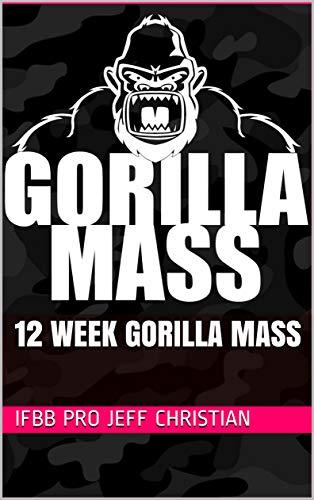 12 Week Gorilla Mass: Bodybuilding (English Edition)