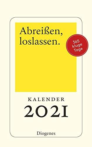Abreißen, loslassen 2021: Diogenes Kalender