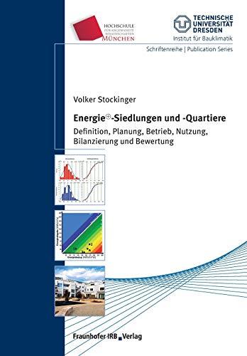 Energie+-Siedlungen und -Quartiere.: Definition, Planung, Betrieb, Nutzung, Bilanzierung und Bewertung.