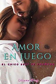 Amor en juego: El chico sexy se enamora par Liliana Díaz