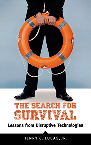 The Search for Survival: Lessons from Disruptive Technologies