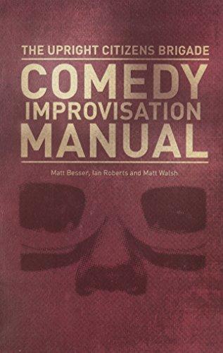Upright Citizens Brigade Comedy Improvisation Manual