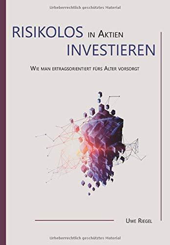 Risikolos in Aktien investieren: Wie man ertragsorientiert fürs Alter vorsorgt