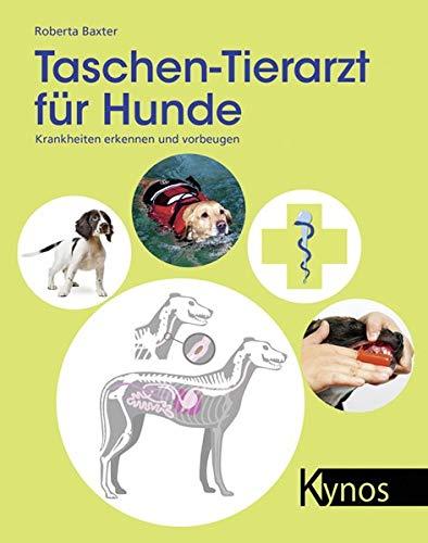 Taschen-Tierarzt für Hunde: Krankheiten erkennen und vorbeugen