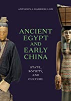 Ancient Egypt and Early China: State, Society, and Culture