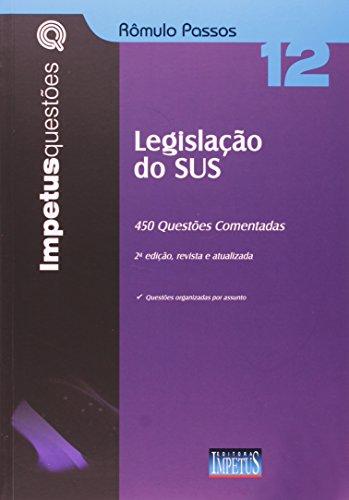 Legislação do SUS. 450 Questões Comentadas