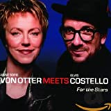 Anne Sofie von Otter meets Elvis Costello: For the Stars