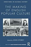 The Making of English Popular Culture (Directions in Cultural History)