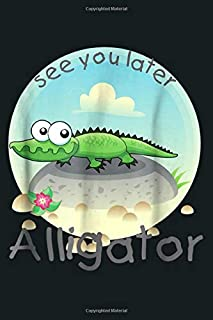 Florida Alligator See You Later Crocodile Gator Kids: Notebook Planner - 6x9 inch Daily Planner Journal, To Do List Notebo...