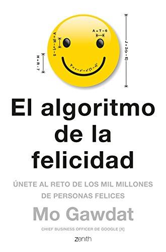 El algoritmo de la felicidad: Únete al reto de los mil millones de personas felices