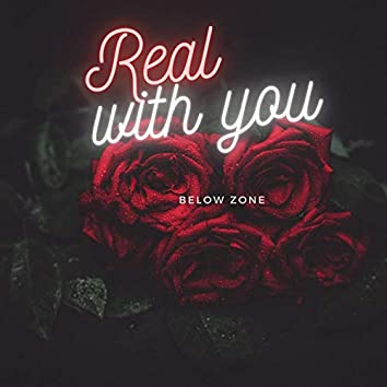 Real With You