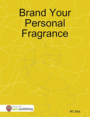 Brand Your Personal Fragrance (English Edition)