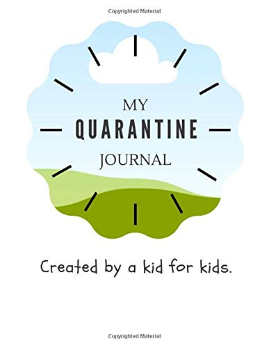 A Quarantine Journal for Kids; Books for (ages 5-13)): My Quarantine Journal