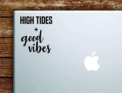 High Tides and Good Vibes Laptop Apple MacBook Car Quote Wall Decal Sticker Art Vinyl Cute Inspirational Teen Girl Boy Ocean Beach Surf Sports Aloha Positive Smile Happy