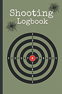 Shooting Logbook: Firearm logbook, Record all the data from your shoot to improve your skill and precision.