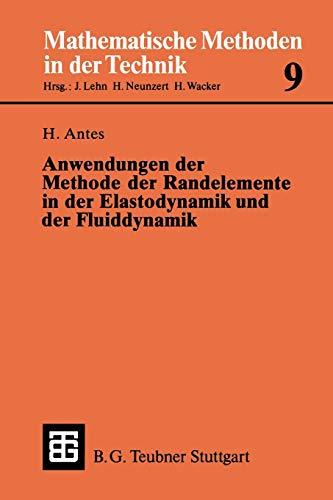 Anwendungen der Methode der Randelemente in der Elastodynamik und der Fluiddynamik (Mathematische Methoden in der Technik) (German Edition) (Mathematische Methoden der Technik (9), Band 9)