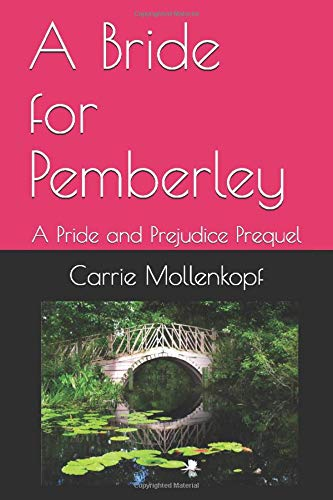 Compare Textbook Prices for A Bride for Pemberley: A Pride and Prejudice Prequel  ISBN 9798671478808 by Mollenkopf, Carrie