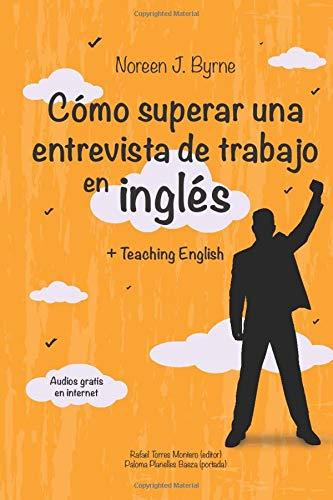 Cómo superar una entrevista de trabajo en inglés: + Teaching English (Cuentos en inglés y español con audios gratuitos para adultos.)