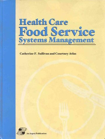 HEALTH CARE FOOD SERVICE SYSTEMS MANAGEMENT